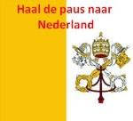 Haal de Paus naar Nederland